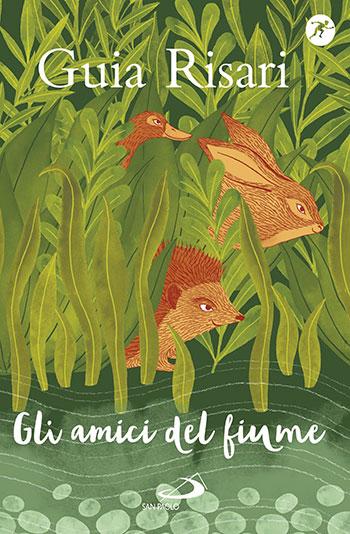 Guia Risari, Gli amici del fiume. Illustrazioni di Giulia Rossi