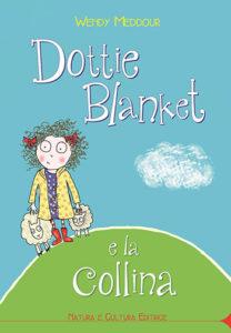 Wendy Meddur, Dottie Blanket e la collina
