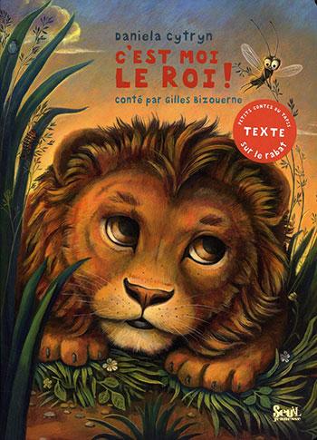 C'est moi le roi!, di Gilles Bizouerne, illustrazioni di Daniela Cytryn