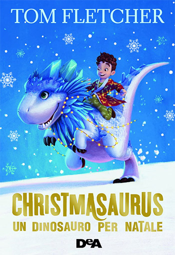 Tom Fletcher, Christmasaurus. Un dinosauro per Natale