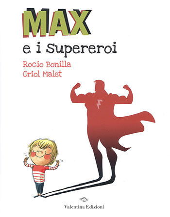 Rocio Bonilla e Oriol Malet, Max e i Supereroi