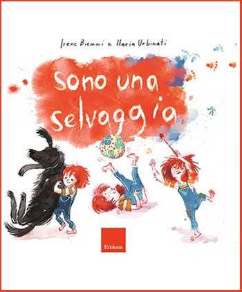 Irene Biemmi e Ilaria Urbinati, Sono una selvaggia