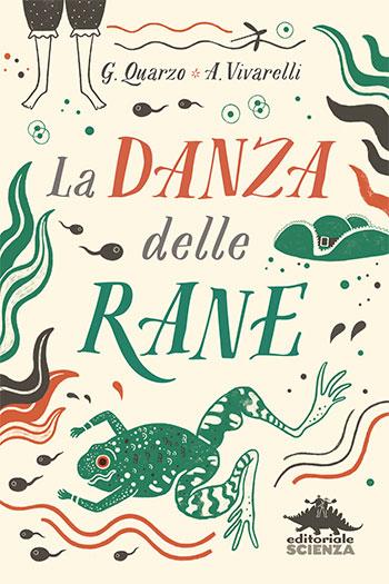 Guido Quarzo e Anna Vivarelli, La danza delle rane. Illustrazioni di Silvia Mauri