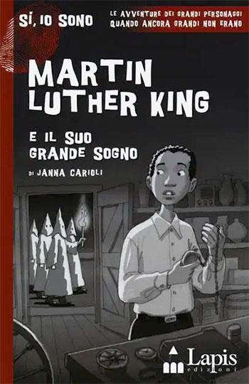 Janna Carioli, Martin Luther King e il suo grande sogno, illustrazioni di Alfredo Belli, Lapis
