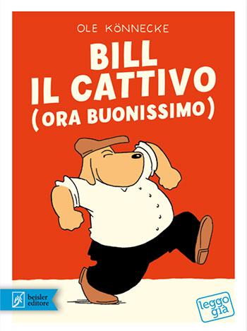 Ole Könnecke, Bill, il cattivo (ora buonissimo)
