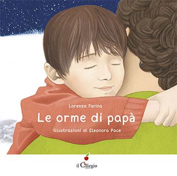 Lorenza Farina, Le orme di papà, illustrazioni di Eleonora Pace