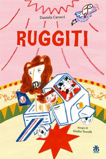Daniela Carucci, Ruggiti, illustrazioni di Giulia Torelli, Sinnos