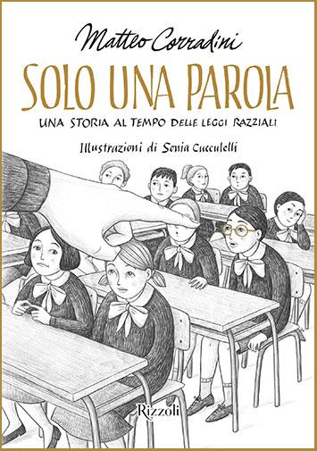 Matteo Corradini, Solo una parola, illustrazioni di Sonia Cucculelli, Rizzoli