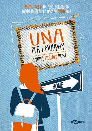 Lynda Mullaly Hunt, Una per i Murphy, traduzione di Sante Bandirali, Uovonero