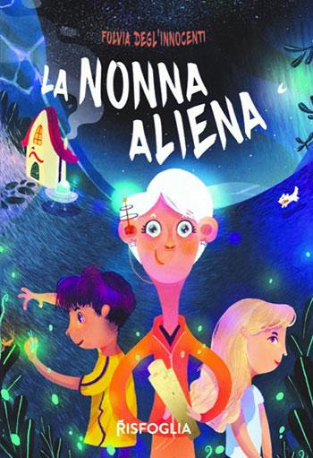 Fulvia Degl'Innocenti, La nonna aliena
