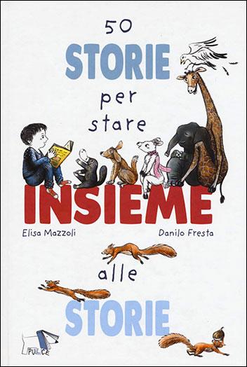 50 storie per stare insieme alle storie
